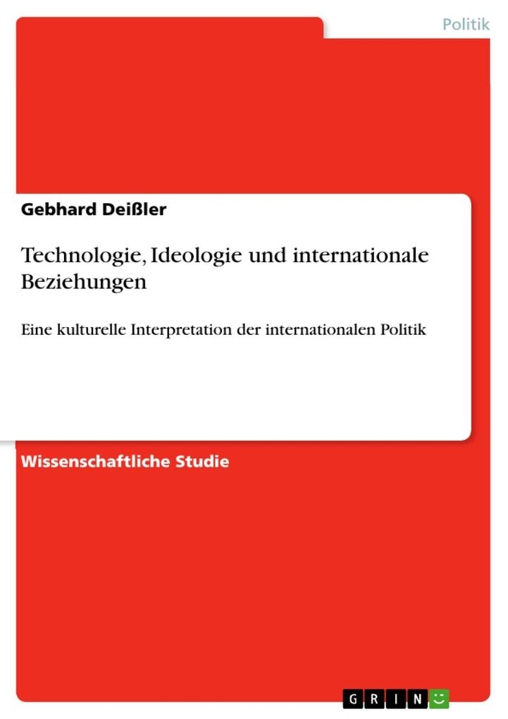 Technologie, Ideologie und internationale Beziehungen als eBook Download von Gebhard Deißler - Gebhard Deißler