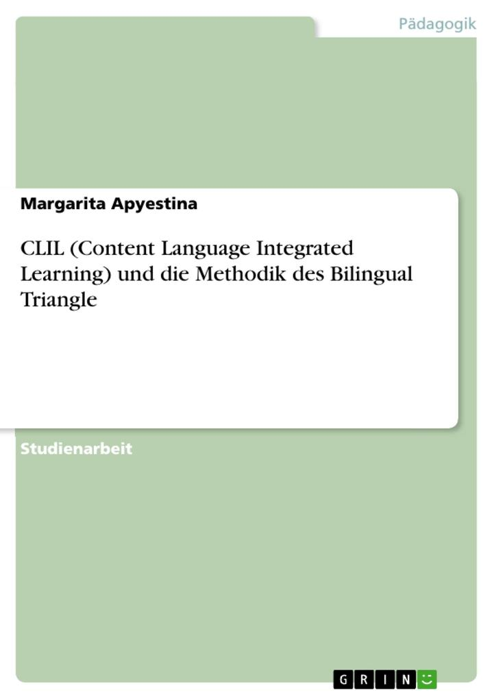 CLIL (Content Language Integrated Learning) und die Methodik des Bilingual Triangle