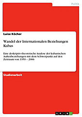 Wandel der Internationalen Beziehungen Kubas - eBook - Luise Köcher,