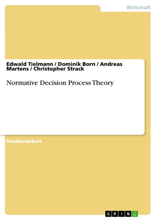 Normative Decision Process Theory - Edwald Tielmann; Dominik Born; Andreas Martens; Christopher Strack