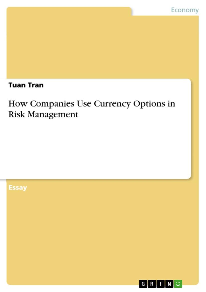 How Companies Use Currency Options in Risk Management als eBook Download von Tuan Tran - Tuan Tran