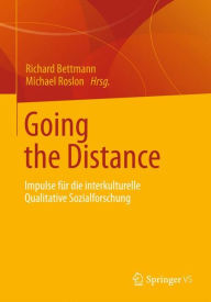 Going the Distance: Impulse für die interkulturelle Qualitative Sozialforschung - Richard Bettmann