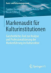 Ganzheitliches Tool zur Analyse und Professionalisierung der Markenführung im Kultursektor