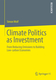 Climate politics as investment - Simon Wolf