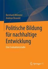 Politische Bildung für nachhaltige Entwicklung - Bernhard Ohlmeier, Andreas Brunold