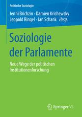 Soziologie der Parlamente - Neue Wege der politischen Institutionenforschung - Jenni Brichzin, Damien Krichewsky, Leopold Ringel, Jan Schank