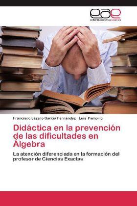 Didáctica en la prevención de las dificultades en Álgebra - La atención diferenciada en la formación del profesor de Ciencias Exactas