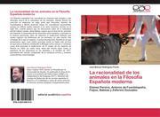 Rodríguez Pardo, José Manuel: La racionalidad de los animales en la Filosofía Española moderna