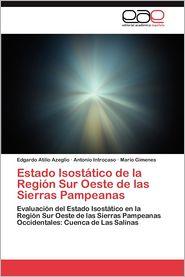 Estado Isostatico de La Region Sur Oeste de Las Sierras Pampeanas - Edgardo Atilio Azeglio, Antonio Introcaso, Mario Gimenes