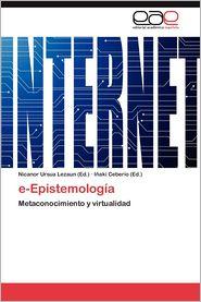 E-Epistemologia - Nicanor Ursua Lezaun (Editor), Inaki Ceberio (Editor), I. Aki Ceberio (Editor)