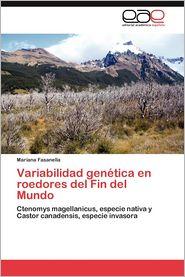 Variabilidad Genetica En Roedores del Fin del Mundo - Mariana Fasanella