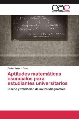 Aptitudes matemáticas esenciales para estudiantes universitarios - Diseño y validación de un test diagnóstico