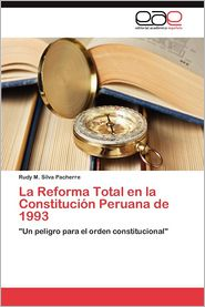 La Reforma Total En La Constitucion Peruana de 1993 - Rudy M. Silva Pacherre