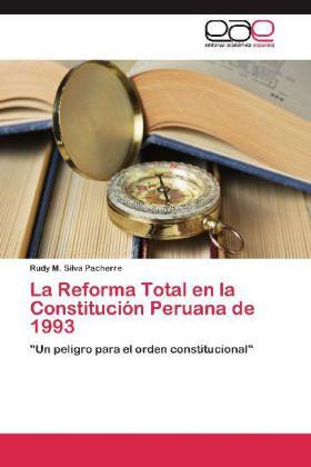 La Reforma Total en la Constitución Peruana de 1993 -