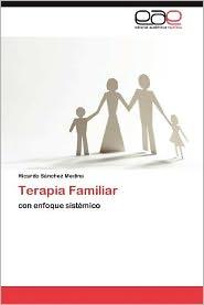 Terapia Familiar - Ricardo S. Nchez Medina, Ricardo Sanchez Medina