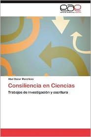 Consiliencia En Ciencias - Abel Oscar Marchisio