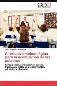 Alternativa Metodol Gica Para La Acentuaci N De Las Palabras - Olidia Berm Dez Hern Ndez