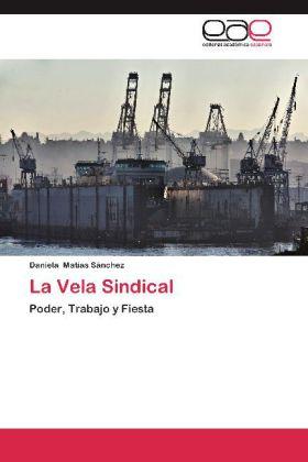 La Vela Sindical - Poder, Trabajo y Fiesta - Matías Sánchez, Daniela