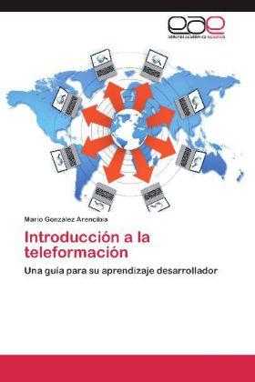 Introducción a la teleformación - Una guía para su aprendizaje desarrollador - González Arencibia, Mario