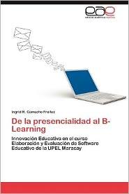 De La Presencialidad Al B-Learning - Ingrid R. Camacho Freitez
