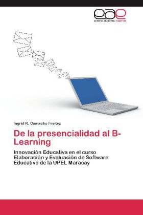 De la presencialidad al B-Learning - Innovación Educativa en el curso Elaboración y Evaluación de Software Educativo de la UPEL Maracay