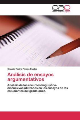 Análisis de ensayos argumentativos - Análisis de los recursos lingüístico-discursivos utilizados en los ensayos de las estudiantes del grado once.