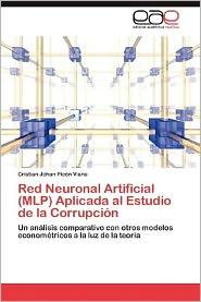 Red Neuronal Artificial (Mlp) Aplicada Al Estudio de La Corrupcion - Cristian Johan Pic N. Viana, Cristian Johan Picon Viana