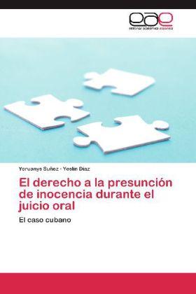 El derecho a la presunción de inocencia durante el juicio oral - El caso cubano