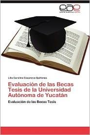 Evaluaci N De Las Becas Tesis De La Universidad Aut Noma De Yucat N - Lilia Carolina Casanova Qui Ones