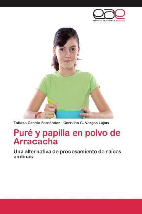 Puré y papilla en polvo de Arracacha - Una alternativa de procesamiento de raíces andinas