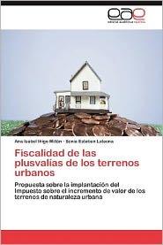 Fiscalidad de Las Plusvalias de Los Terrenos Urbanos - Ana Isabel I. Igo Mill N., Sonia Esteban Laleona, Ana Isabel Inigo Millan