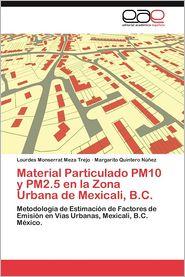 Material Particulado Pm10 y Pm2.5 En La Zona Urbana de Mexicali, B.C. - Lourdes Monserrat Meza Trejo, Margarito Quintero N. Ez
