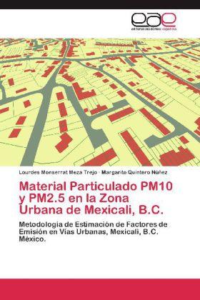 Material Particulado PM10 y PM2.5 en la Zona Urbana de Mexicali, B.C. - Metodología de Estimación de Factores de Emisión en Vías Urbanas, Mexicali, B.C. México.
