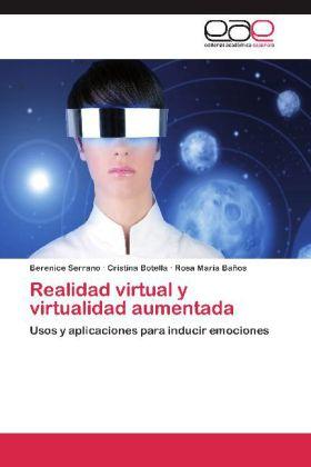 Realidad virtual y virtualidad aumentada - Usos y aplicaciones para inducir emociones