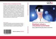 Serrano, Berenice;Botella, Cristina;Baños, Rosa María: Realidad virtual y virtualidad aumentada