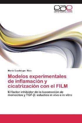 Modelos experimentales de inflamación y cicatrización con el FILM - El factor inhibidor de la locomoción de monocitos y TGF- : estudios in vivo e in vitro - Rico, María Guadalupe