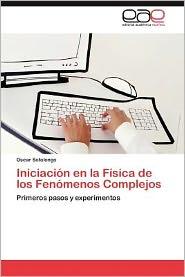 Iniciacion En La Fisica de Los Fenomenos Complejos - Oscar Sotolongo