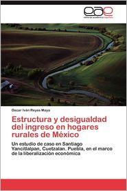Estructura y Desigualdad del Ingreso En Hogares Rurales de Mexico - Oscar IV Reyes Maya
