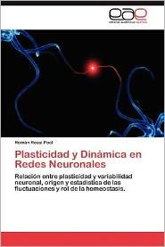 Plasticidad y Dinamica En Redes Neuronales - Rom N. Rossi Pool, Roman Rossi Pool