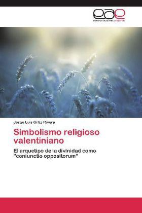 Simbolismo religioso valentiniano - El arquetipo de la divinidad como