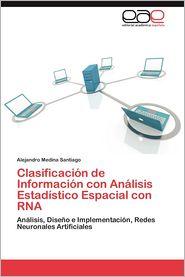 Clasificacion de Informacion Con Analisis Estadistico Espacial Con RNA - Alejandro Medina Santiago