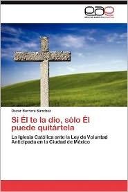 Si El Te La Dio, Solo El Puede Quitartela - Oscar Barrera Sanchez