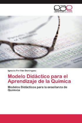 Modelo Didáctico para el Aprendizaje de la Química - Modelos Didácticos para la enseñanza de Química