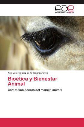 Bioética y Bienestar Animal - Otra visión acerca del manejo animal