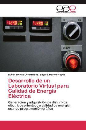 Desarrollo de un Laboratorio Virtual para Calidad de Energía Eléctrica - Generación y adquisición de disturbios eléctricos orientado a calidad de energía, usando programación gráfica - Treviño Covarrubias, Rubén / Moreno Goytia, Edgar L