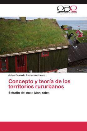Concepto y teoría de los territorios rururbanos - Estudio del caso Manizales - Fernandez Hoyos, Julian Eduardo