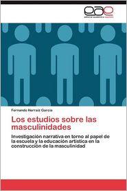 Los Estudios Sobre Las Masculinidades - Fernando Herraiz Garc a.