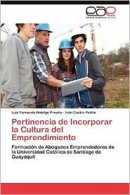 Pertinencia de Incorporar La Cultura del Emprendimiento - Luis Fernando Hidalgo Proa O., IV N. Castro Pati O., Ivan Castro Patino