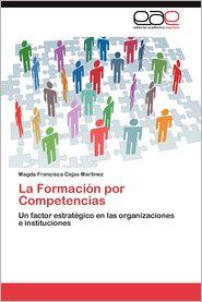 La Formacion Por Competencias - Magda Francisca Cejas Martinez
