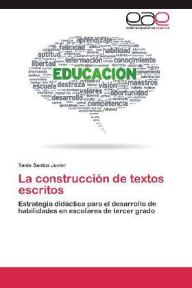 La construcción de textos escritos - Estrategia didáctica para el desarrollo de habilidades en escolares de tercer grado